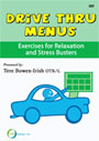 Drive Thru Menus for Relaxation & Stress